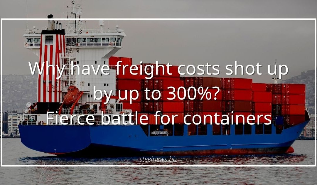 Why have freight costs shot up by up to 300%? Fierce battle for containers
