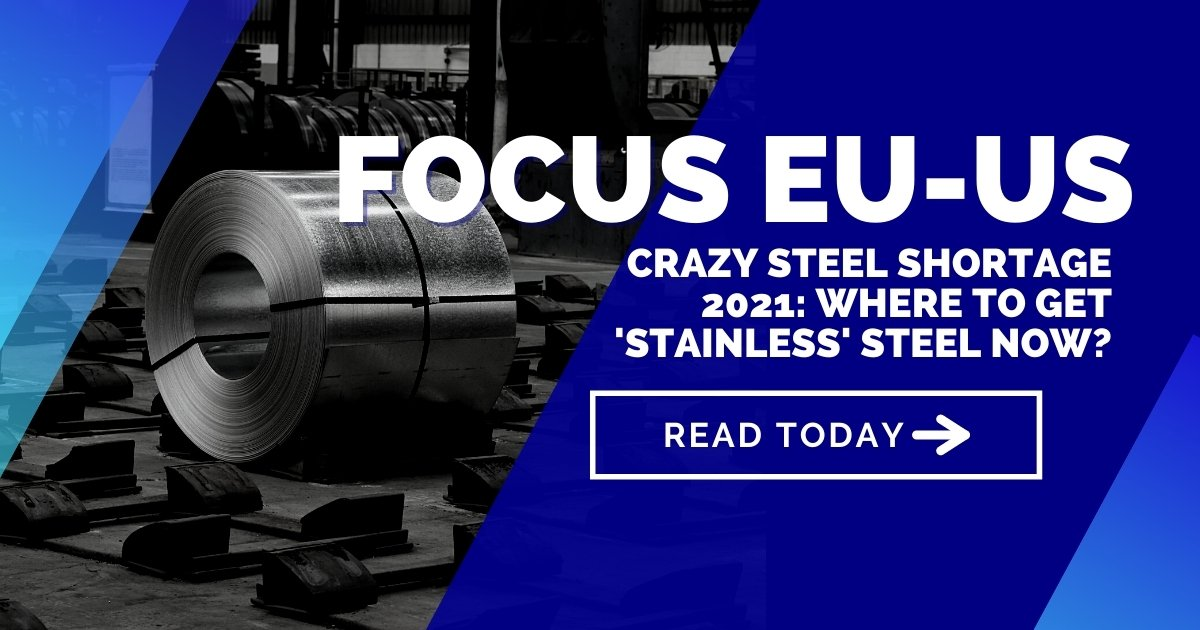Carzy steel shortage 2021: Where to get stainless steel now?