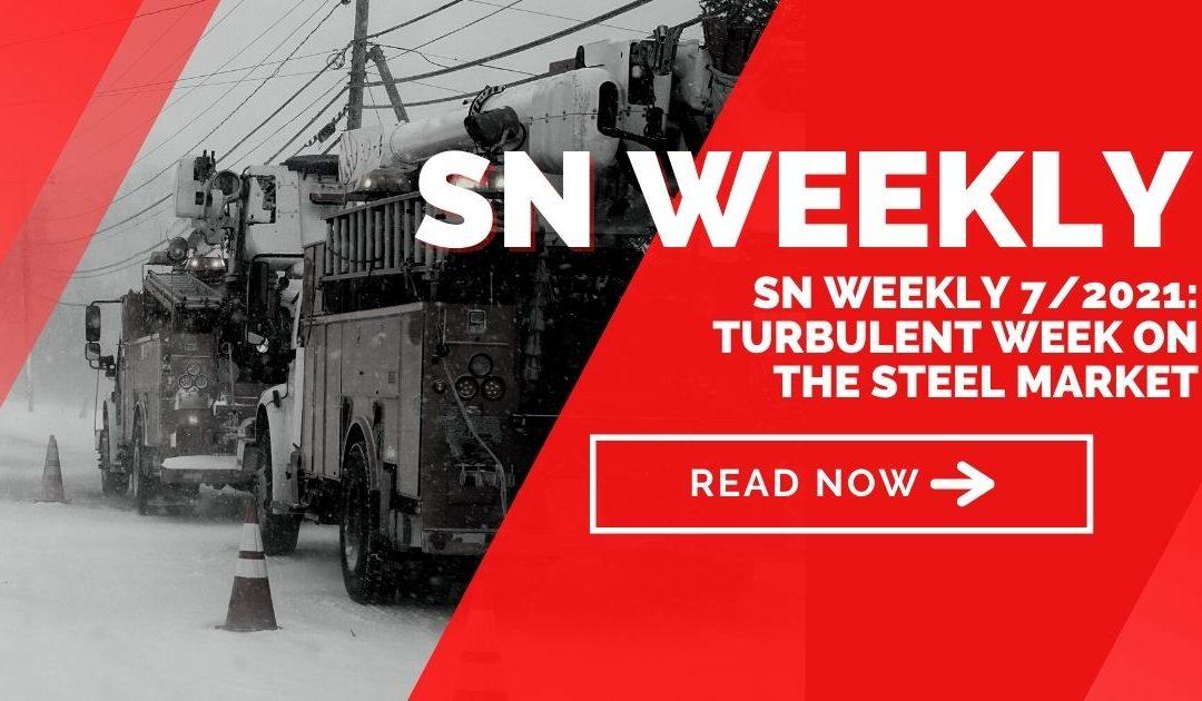 SN Weekly 7/2021: Turbulent week on the steel market