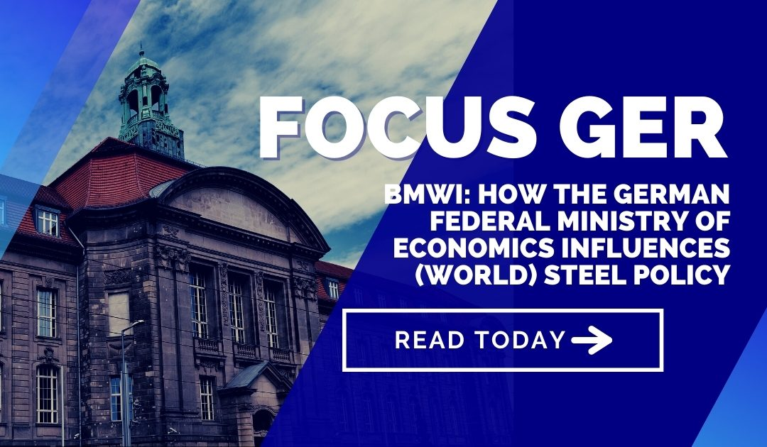 BMWi: How the German Federal Ministry of Economics influences (world) steel policy