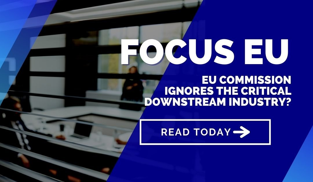 EU Commission ignores the critical downstream industry?