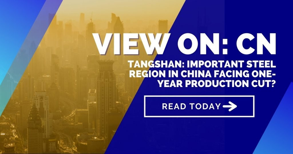 Tangshan: Important steel region in China facing one-year production cut?
