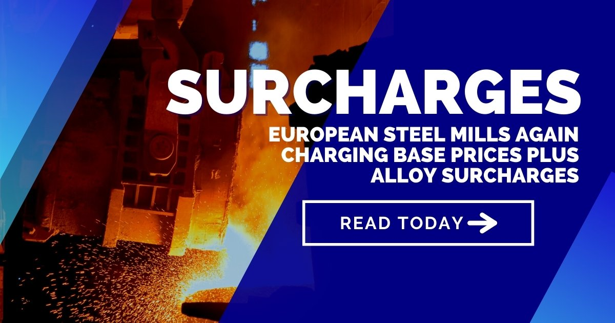 European steel mills again charging base prices plus alloy surcharges