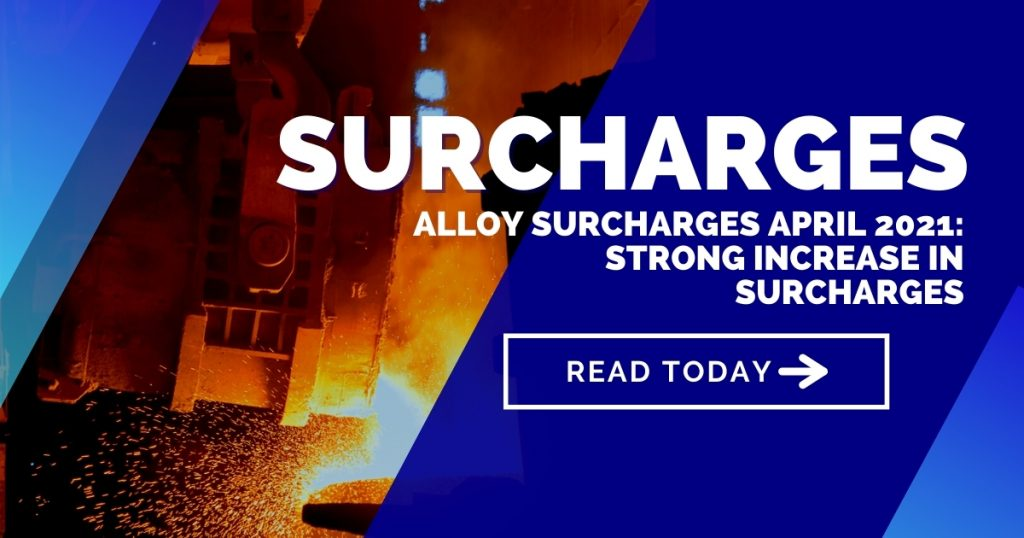 Alloy surcharges April 2021: Strong increase in surcharges