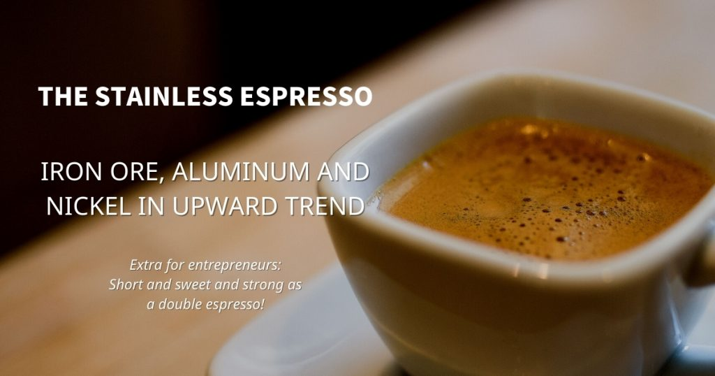 Stainless Espresso: Iron ore, aluminum and nickel in upward trend