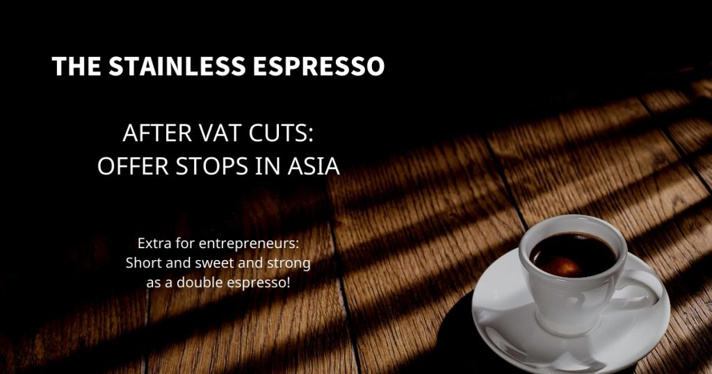 Stainless Espresso: After VAT cuts: Offer stops in Asia