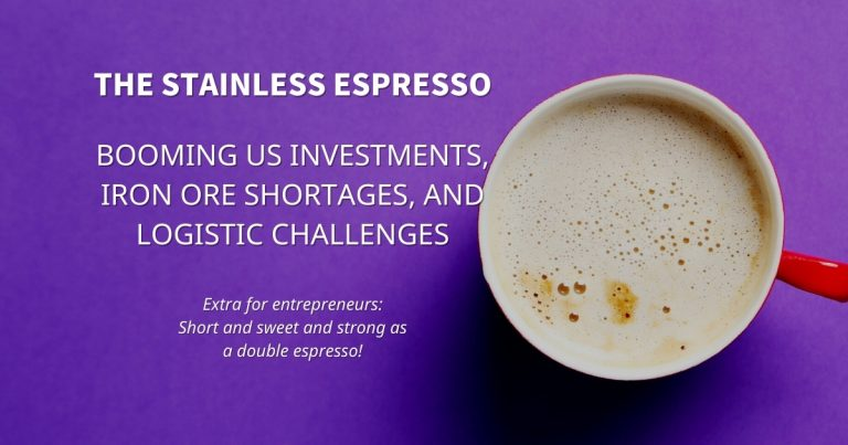 Stainless Espresso: Booming US Investments, Iron Ore Shortages, and Logistic Challenges