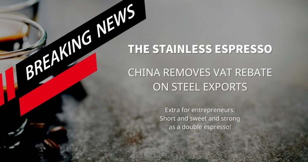 Stainless Espresso: China removes VAT rebate on steel exports