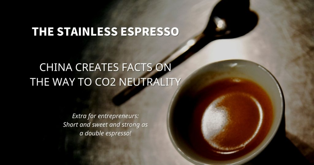 Stainless Espresso: China creates facts on the way to CO2 neutrality