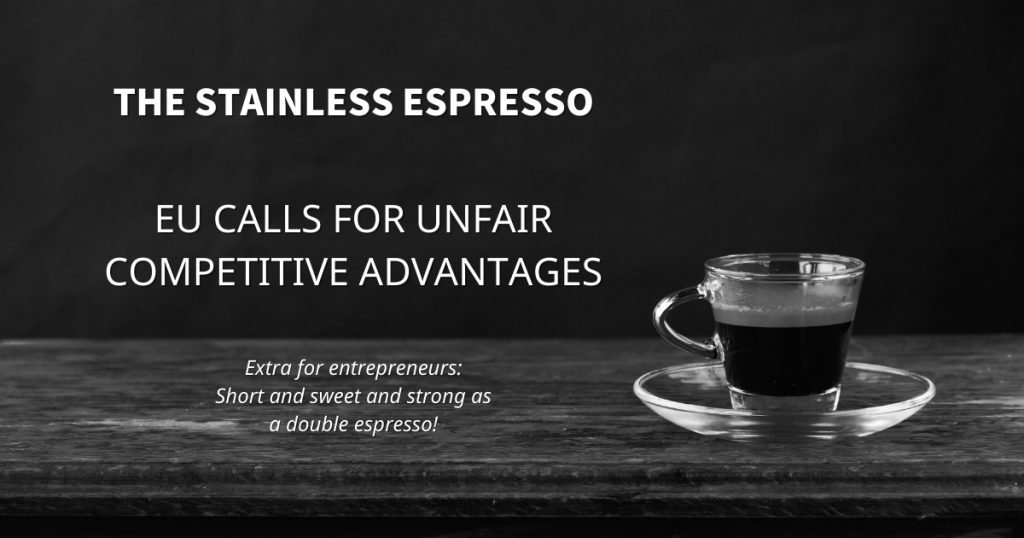Stainless Espresso: EU calls for unfair competitive advantages