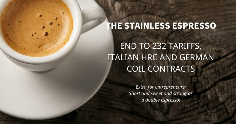 Stainless Espresso: End to 232 tariffs, Italian HRC and German coil contracts
