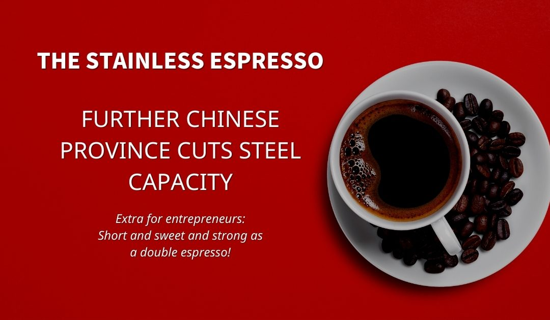 Stainless Espresso: Further Chinese province cuts steel capacity in 2021