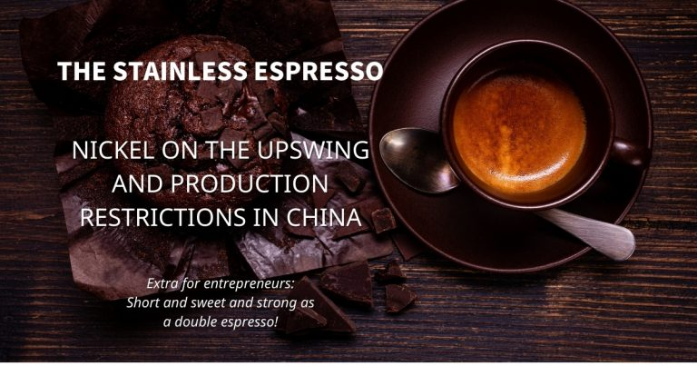 Stainless Espresso: Nickel on the upswing and production restrictions in China