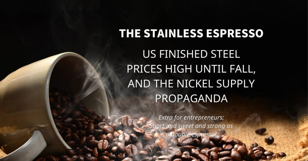 Stainless Espresso: US finished steel prices high until fall, and the nickel supply propaganda