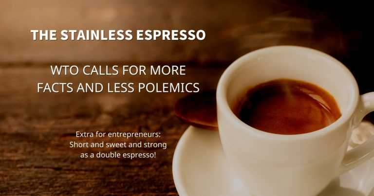 Stainless Espresso: WTO calls for more facts and less polemics