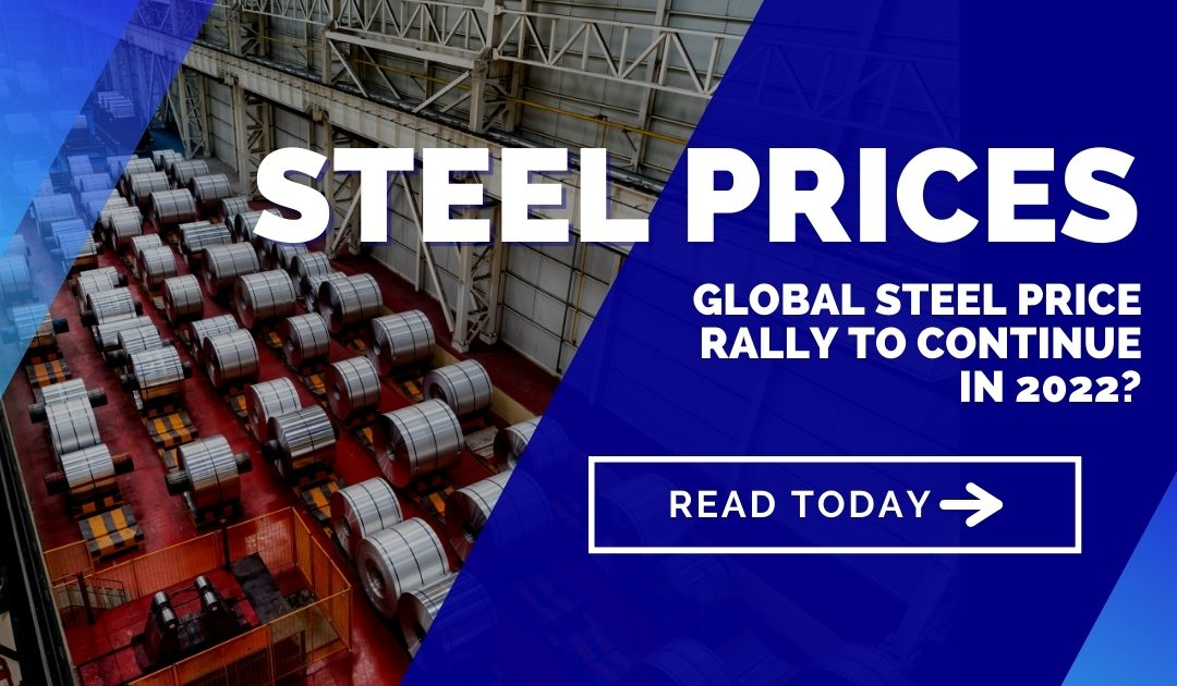 Global steel price rally to continue in 2022?