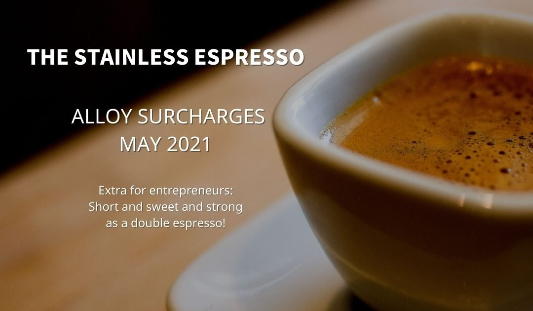 Stainless Espresso: Alloy surcharges May 2021