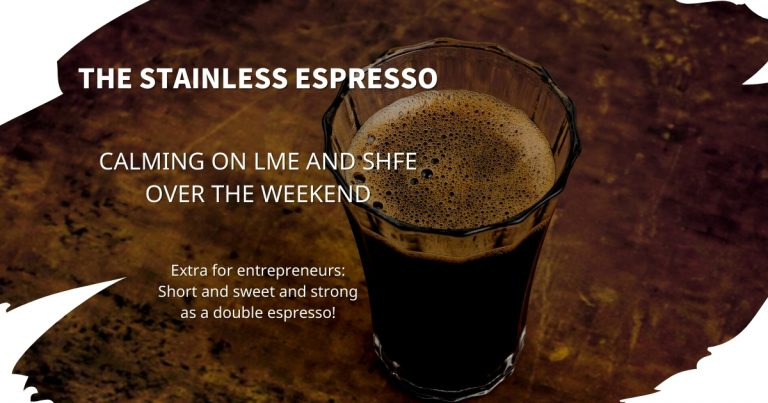 Stainless Espresso: Calming on LME and SHFE over the weekend