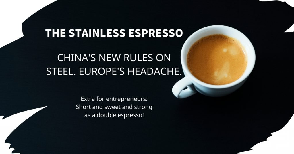 Stainless Espresso: China's new rules on steel. Europe's headache.