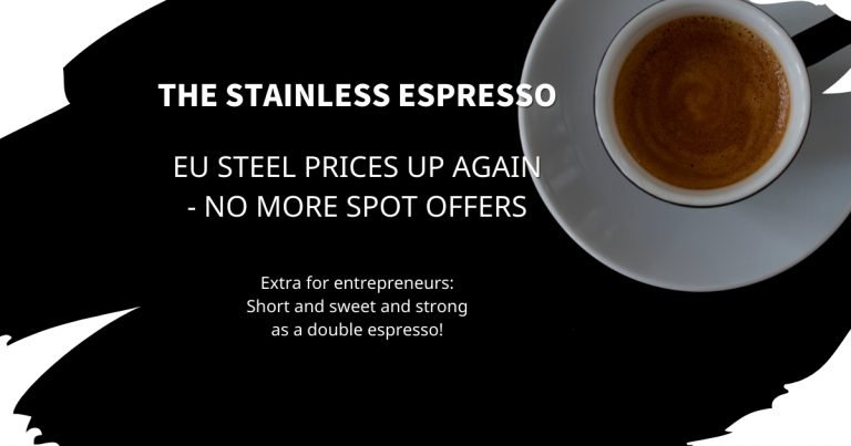 Stainless Espresso: EU steel prices up again - no more spot offers