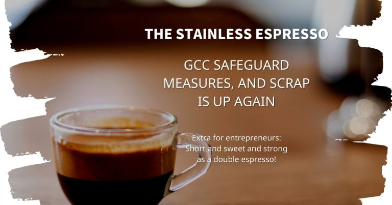 Stainless Espresso: GCC Safeguard measures, and scrap is up again