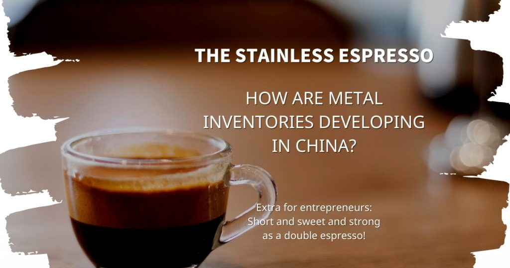 Stainless Espresso: How are metal inventories developing in China?