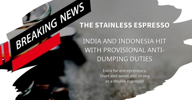 Stainless Espresso: India and Indonesia hit with provisional anti-dumping duties