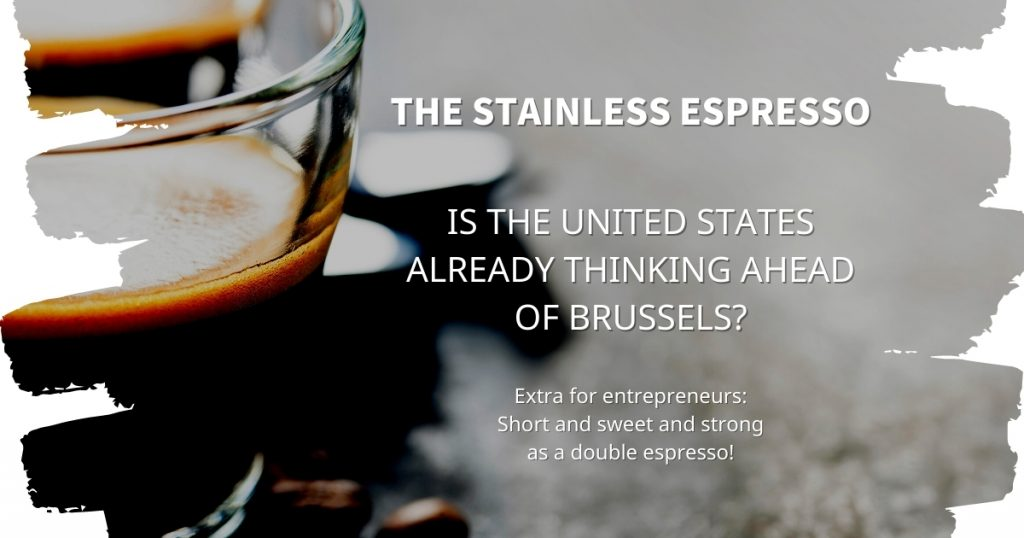 Stainless Espresso: Is the United States already thinking ahead of Brussels?