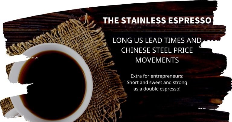 Stainless Espresso: Long US lead times and Chinese steel price movements