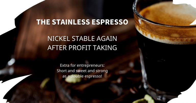 Stainless Espresso: Nickel stable again after profit taking