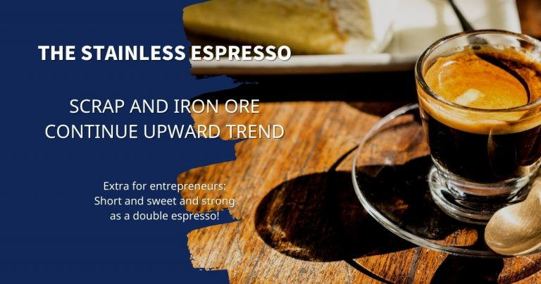 Stainless Espresso: Scrap and iron ore continue upward trend