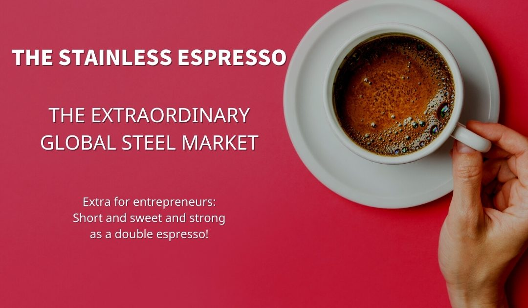 Stainless Espresso: The extraordinary global steel market