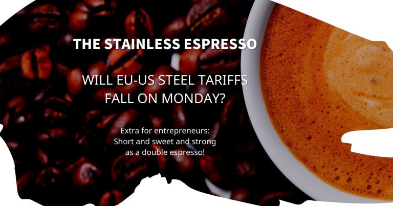Stainless Espresso: Will EU-US steel tariffs fall on Monday?