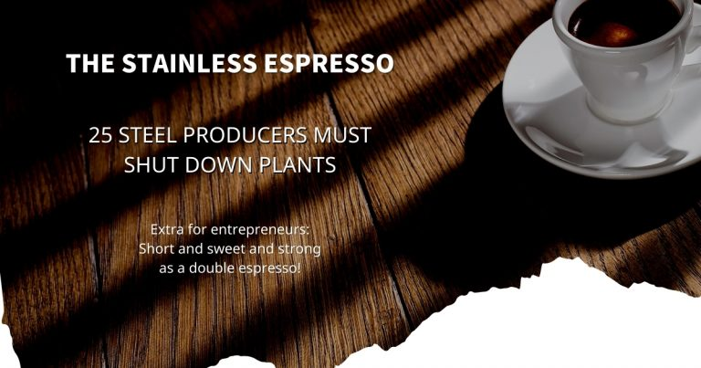 Stainless Espresso: 25 steel producers must shut down plants