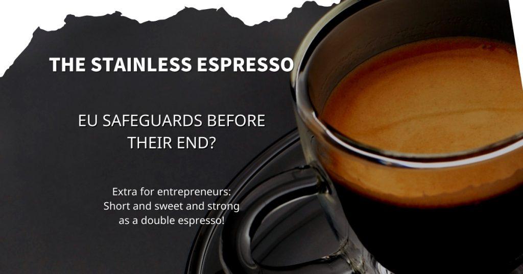 Stainless Espresso: EU Safeguards before their end?