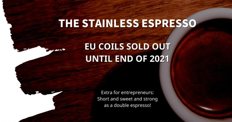 Stainless Espresso: EU coils sold out until end of 2021