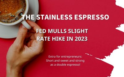 Stainless Espresso: Fed mulls slight rate hike in 2023