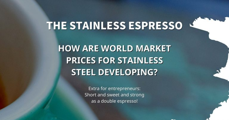 Stainless Espresso: How are world market prices for stainless steel developing?