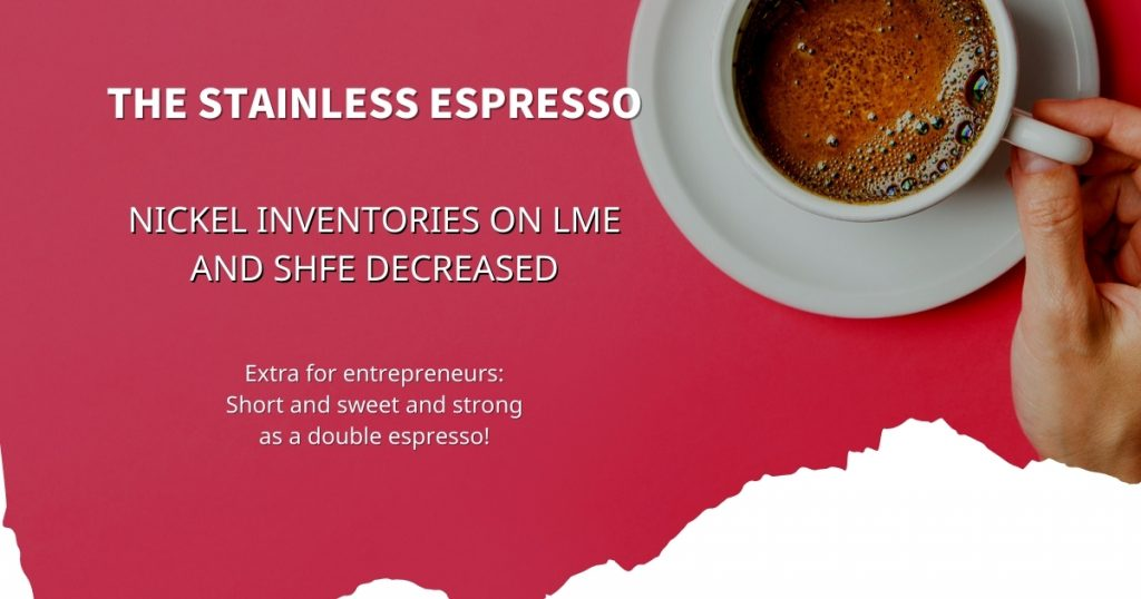 Stainless Espresso: Nickel inventories on LME and SHFE decreased