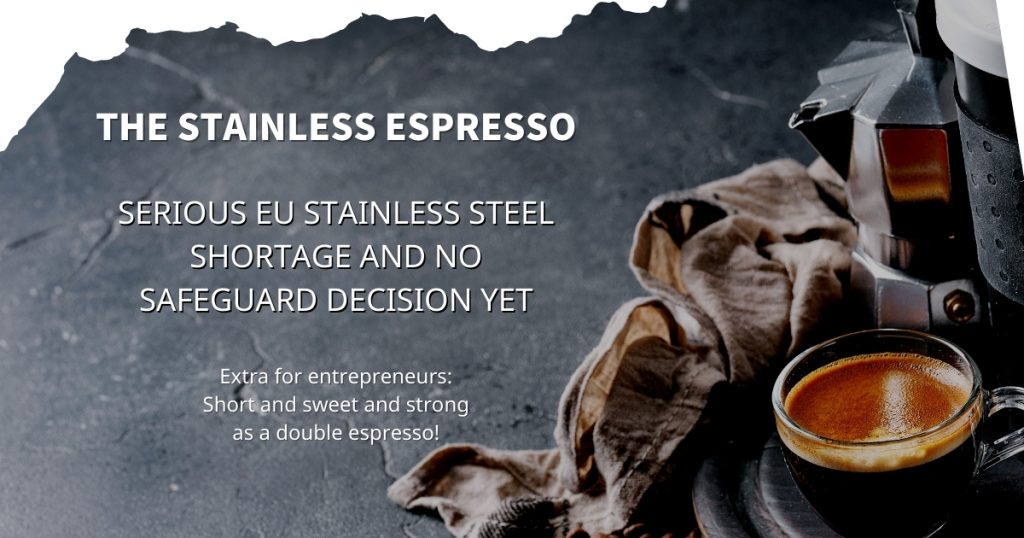 Stainless Espresso: Serious EU stainless steel shortage and no Safeguard decision yet