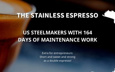 Stainless Espresso: US steelmakers with 164 days of maintenance work