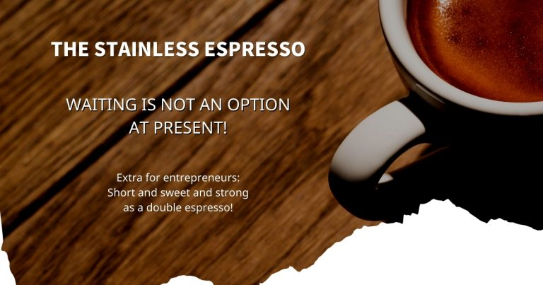 Stainless Espresso: Waiting is not an option at present!