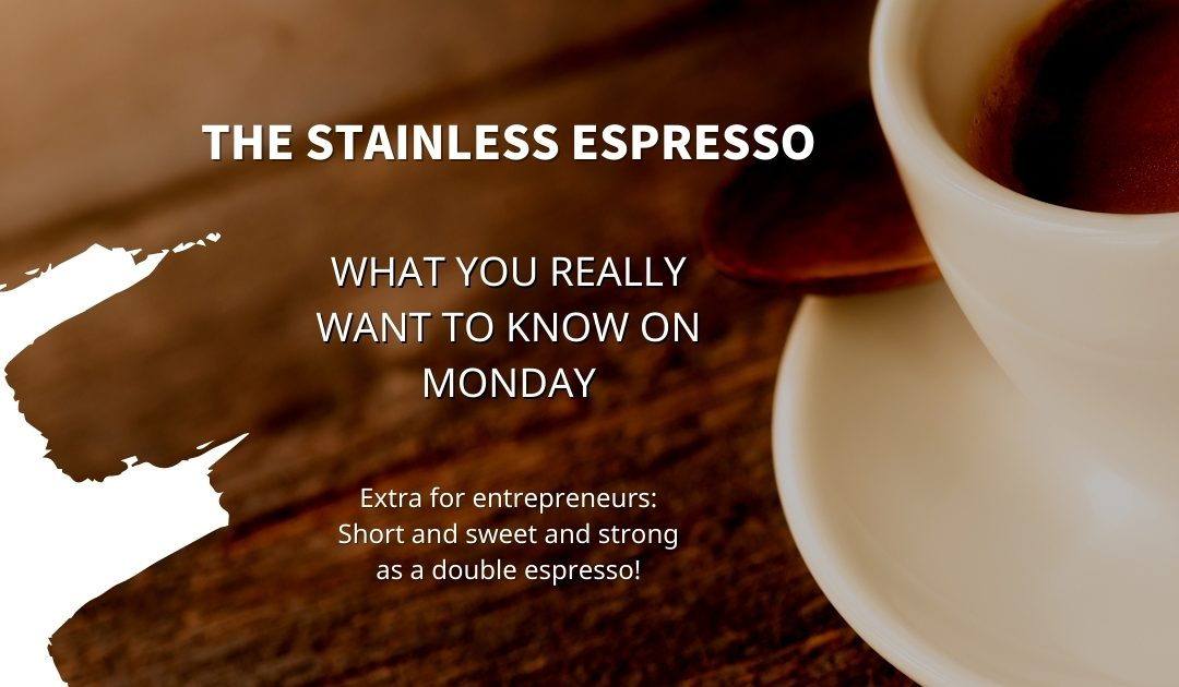 Stainless Espresso: What you really want to know on Monday