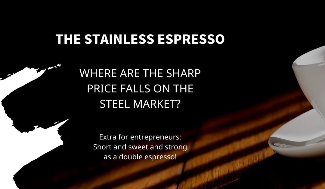 Stainless Espresso: Where are the sharp price falls on the steel market?