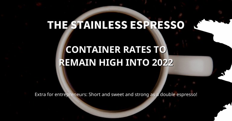 Stainless Espresso: Container rates to remain high into 2022
