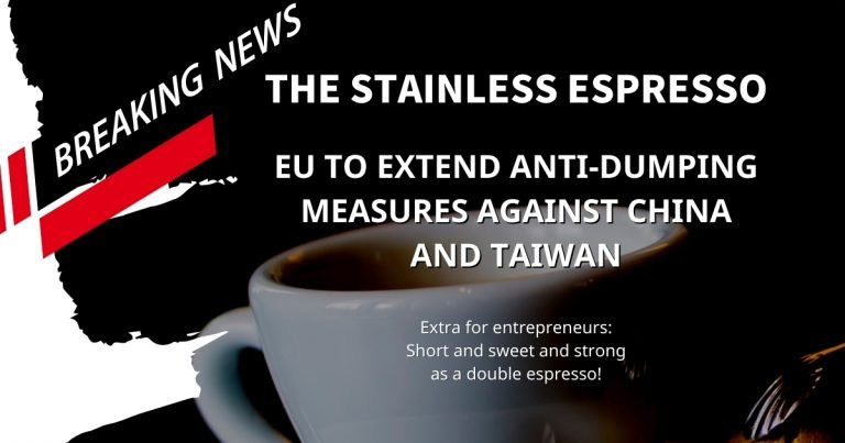 Stainless Espresso: EU to extend anti-dumping measures against Taiwan and China