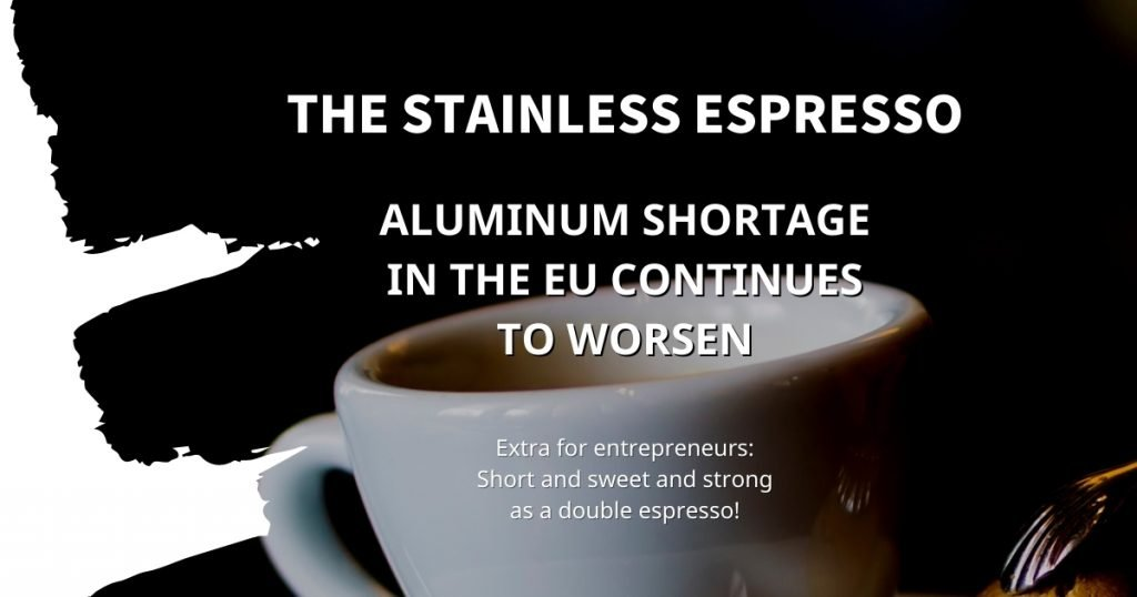 Stainless Espresso: Aluminum shortage in the EU continues to worsen