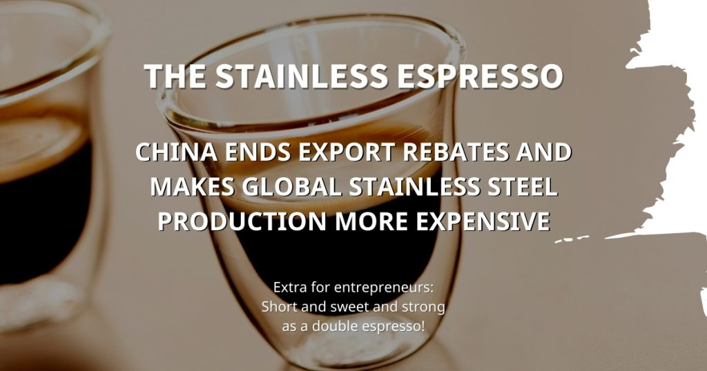 Stainless Espresso: China eliminates export rebates and makes global stainless steel production more expensive
