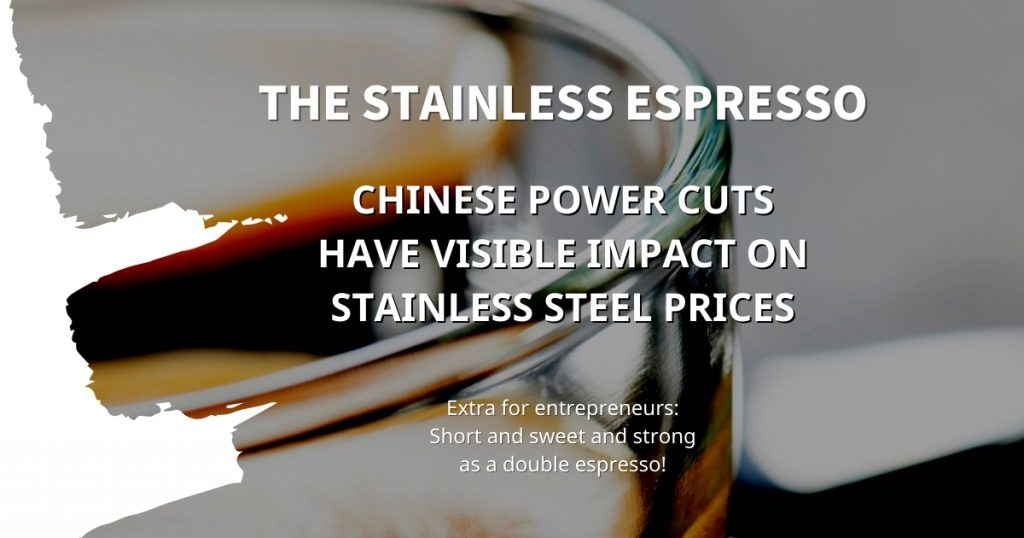 Stainless Espresso: Chinese power cuts have visible impact on stainless steel prices