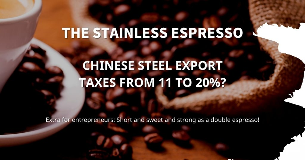 Stainless Espresso: Chinese steel export taxes from 11 to 20%?
